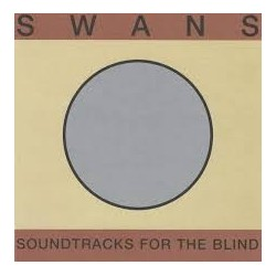 Swans-soundtracks For The Blind
