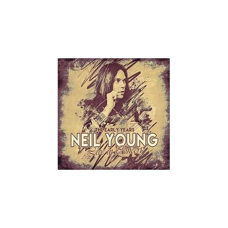 Neil Young-Early Years Live In Concert