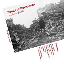 Mar Ribot-Songs Of Resistance 1942-2018