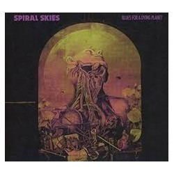 Spiral Skies-Blues For A Dying Planet