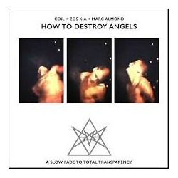 Coil+Zos Kia+Marc Almond-How To Destroy Angels