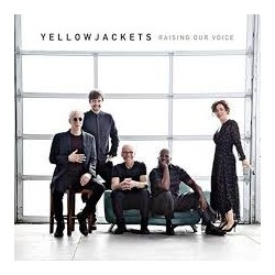 Yellowjackets-Raising Our Voice