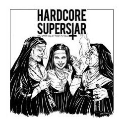 Hardcore Superstar-You Can't Kill My Rock'n Roll