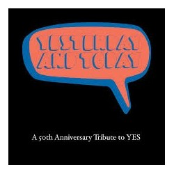 Yes-Yestarday And Today (A 50th Anniversary Tribute To Yes)