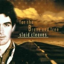 Slaid Cleaves-For The Brave And Free