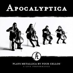 Apocalyptica-Plays Metallica By Four Cellos A Live Performance