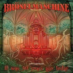 Broselmaschine-It Was 50 Years Ago Today