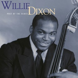 Willie Dixon-Poet Of The Blues