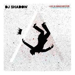 Dj Shadow-Live In Manchester (Mountain Has Fallen Tour)