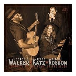 Joe Louis Walker, Bruce Katz, Gile Robson-Journeys To The Heart Of The Blues