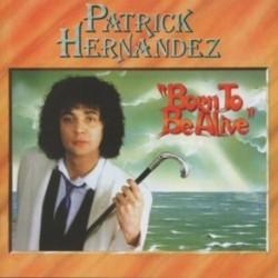 Patrick Hernandez-Born To Be Alive