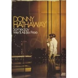 Donny Hathaway-Someday We'll All Be Free