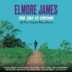 Elmore James-Sky Is Crying (All-Time Original Blues Classics)