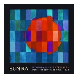 Sun Ra-Monorails & Satellites Works For Solo Piano Vols. 1,2,3