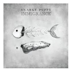 Snarky Puppy-Immigrance