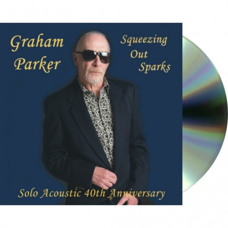 Graham Parker-Squeezing Out Sparks (Solo Acoustic 40th Anniversary)