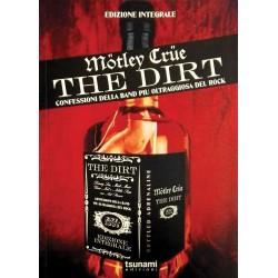 Motley Crue-Dirt (Confessioni Della Band Piu Oltreggiosa Del Rock)