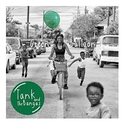 Tank And The Bangas-Green Balloon