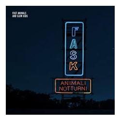 Fast Animal And Slow Kids-Animali Notturni
