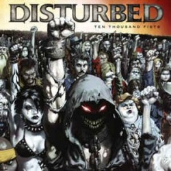 Disturbed-TenThousand Fists