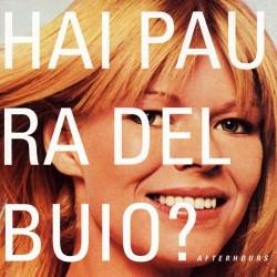 Afterhours-Hai Paura Del Buio?
