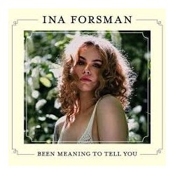 Ina Forsman-Been Meaning To Tell You