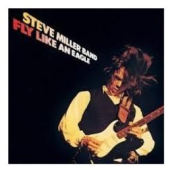Steve Miller Band-Fly Like An Eagle