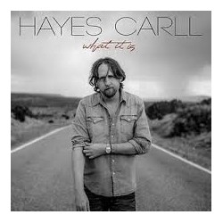 Hayes Carll-What It Is