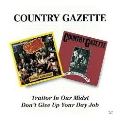 Country Gazette-Traitor In Our Midst+Don't Give Up Your Day Job