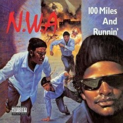 N.W.A.-100 Miles And Running