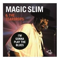 Magic Slim & The Teardrops-I'm Gonna Play The Blues