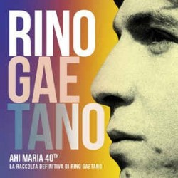 Rino Gaetano-Ahi Maria 40th Raccolta Definitiva
