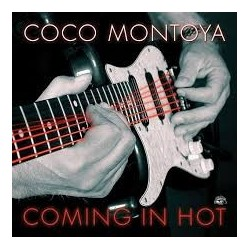 Coco Montoya-Coming In Hot