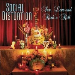 Social Distortion-Sex, Love & Rokn'Roll