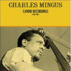 Charles Mingus-Candid Recordings Part One