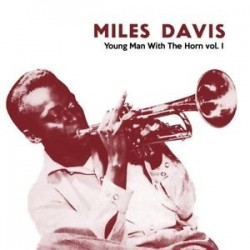 Miles Davis-Young Man With The Horn Vol.I