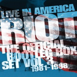 Riot-Live In America (The Official Bootleg Box Set Volume 3: 1981-1988)