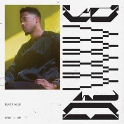 Black Milk-Dive Ep
