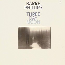 Barre Phillips-Thre Day Moon