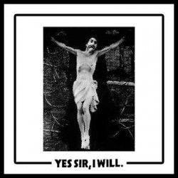 Crass-Yes Sir, I Will