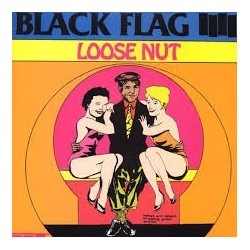 Black Flag-Loose Nut