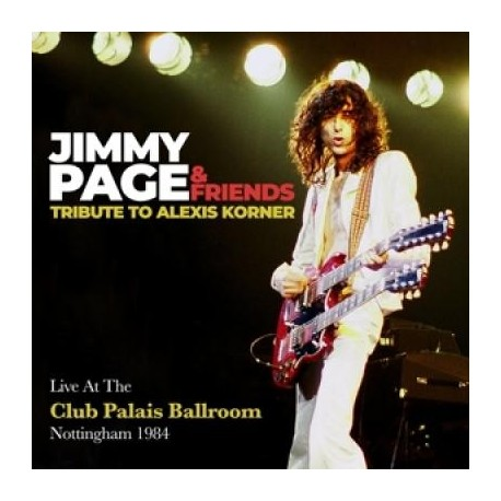 Jimmy Page & Friends-Tribute To Alexis Korner (Live At The Club Palais Ballroom Nottingham 1984)