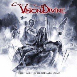 Vision Divine-When All The Heroes Are Dead