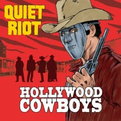 Quiet Riot-Hollywood Cowboys