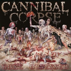 Cannibal Corpse-Gore Obsessed