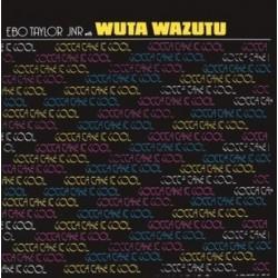 Ebo Taylor With Wuta Wazatu-Gotta Take It Cool