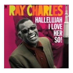 Ray Charles-Hallelujah I Love Her So!