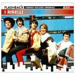 I Ribelli-Flashback I Grandiu Successi Originali