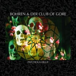 Bohren & Der Club Of Gore-Patchouli Blue