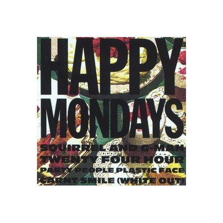 Happy Mondays-Squirrel And G-Man Twenty Four Hour Party People Plastic Face Carnt Smile (White Out)